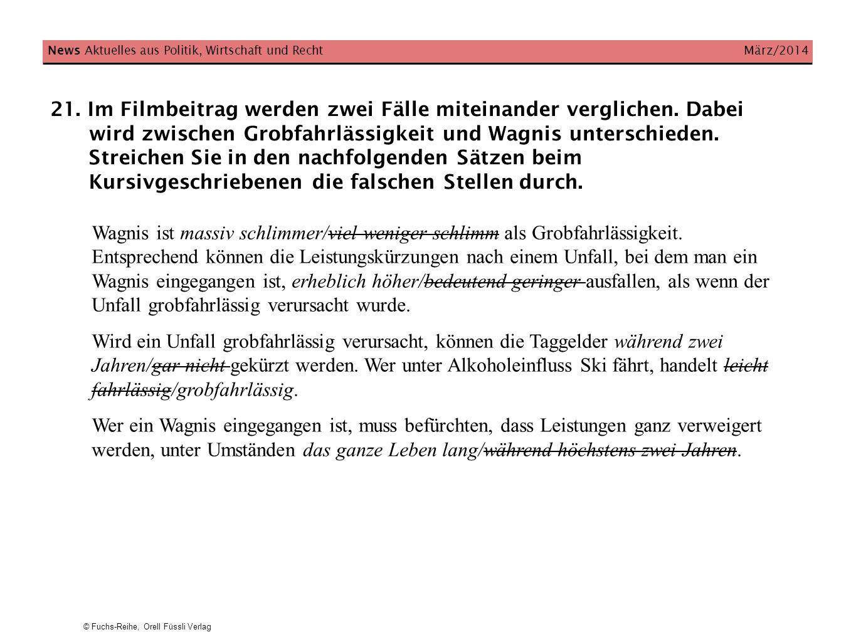 © Fuchs-Reihe, Orell Füssli Verlag News Aktuelles aus Politik, Wirtschaft und Recht März/2014 21. Im Filmbeitrag werden zwei Fälle miteinander verglic