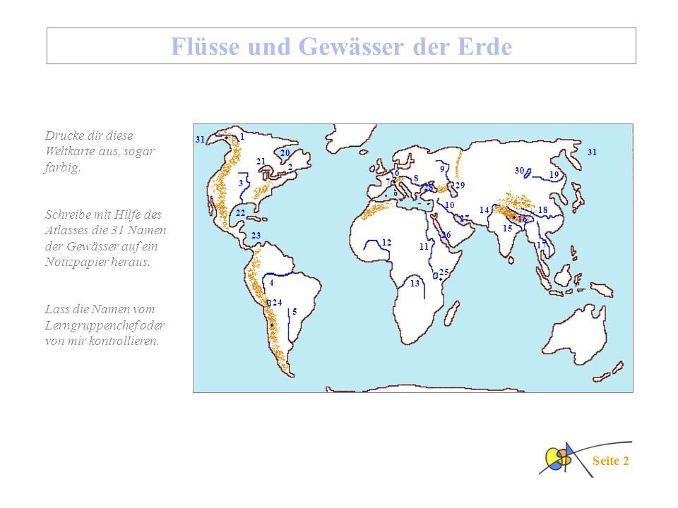Seite 2 Flüsse und Gewässer der Erde Drucke dir diese Weltkarte aus, sogar farbig.