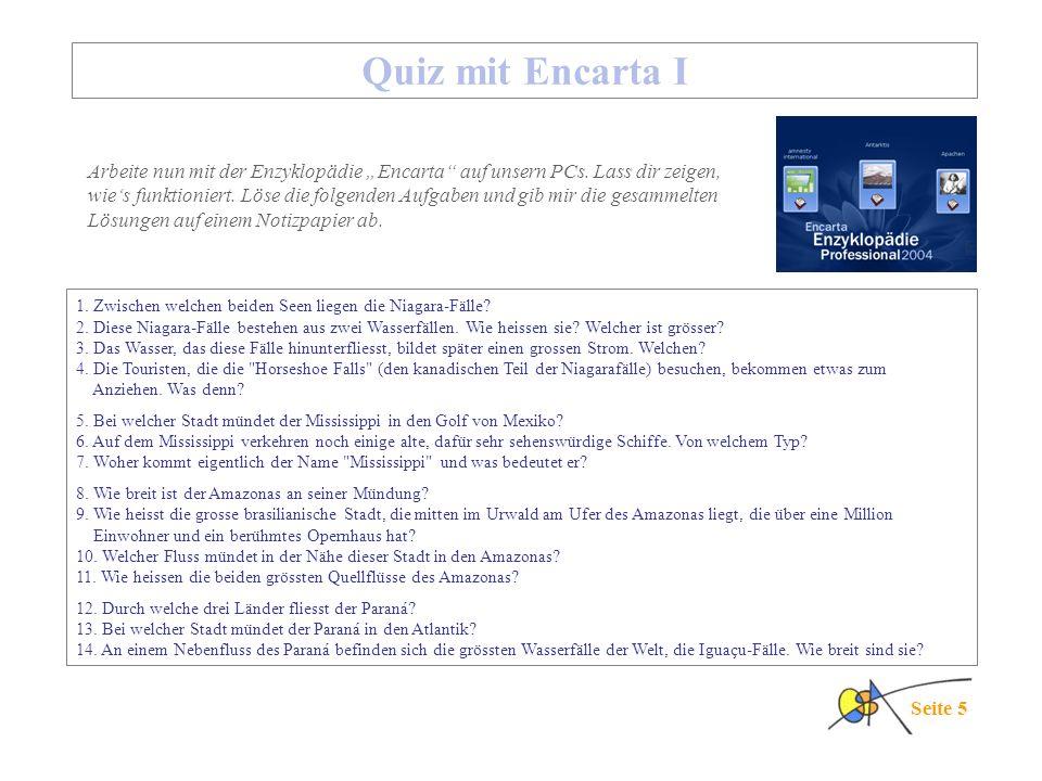 Seite 5 Quiz mit Encarta I Arbeite nun mit der Enzyklopädie Encarta auf unsern PCs.