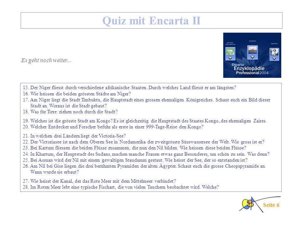 Seite 6 Quiz mit Encarta II Es geht noch weiter...