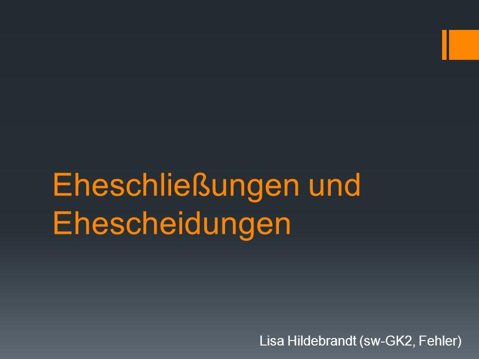 Eheschließungen und Ehescheidungen Lisa Hildebrandt (sw-GK2, Fehler)