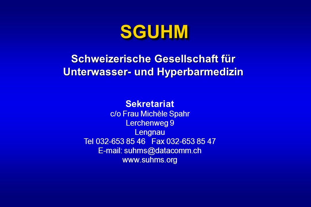 SGUHMSGUHM Schweizerische Gesellschaft für Unterwasser- und Hyperbarmedizin Sekretariat c/o Frau Michèle Spahr Lerchenweg 9 Lengnau Tel 032-653 85 46