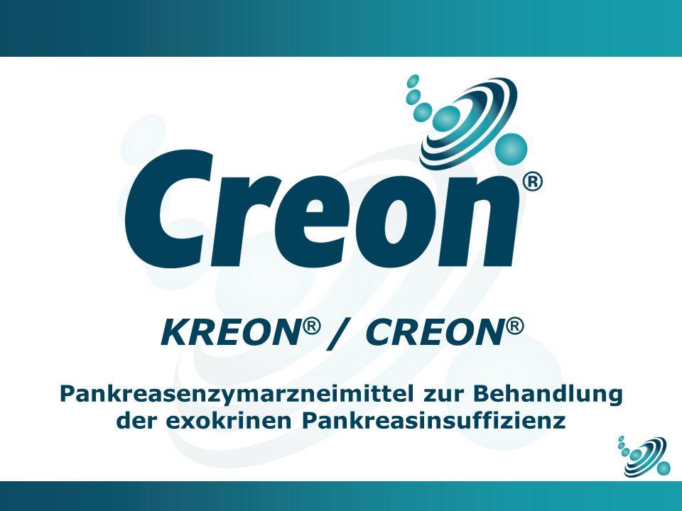 KREON ® / CREON ® Pankreasenzymarzneimittel zur Behandlung der exokrinen Pankreasinsuffizienz