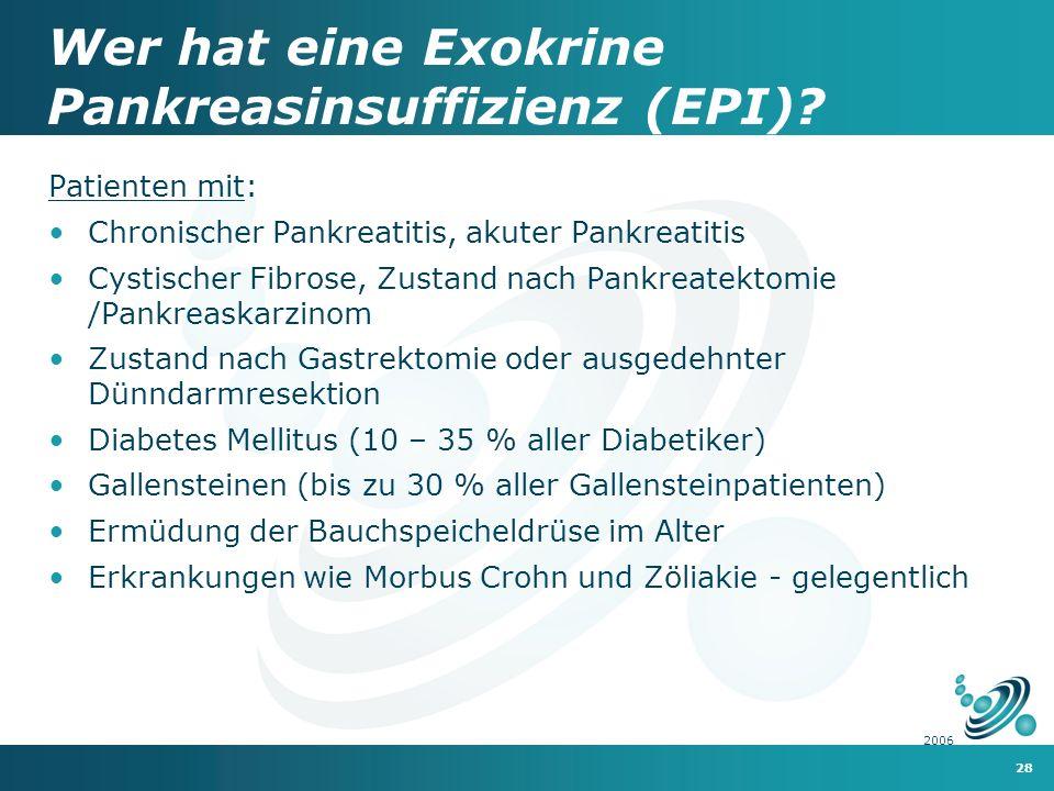 28 2006 Wer hat eine Exokrine Pankreasinsuffizienz (EPI).