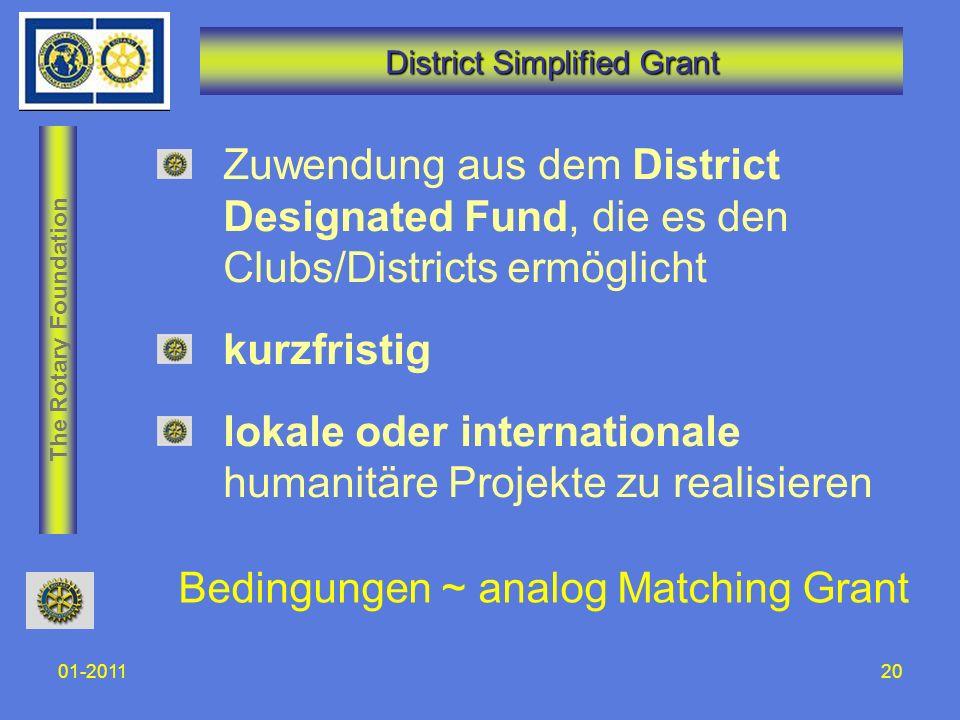 The Rotary Foundation 01-201120 District Simplified Grant Zuwendung aus dem District Designated Fund, die es den Clubs/Districts ermöglicht kurzfristi