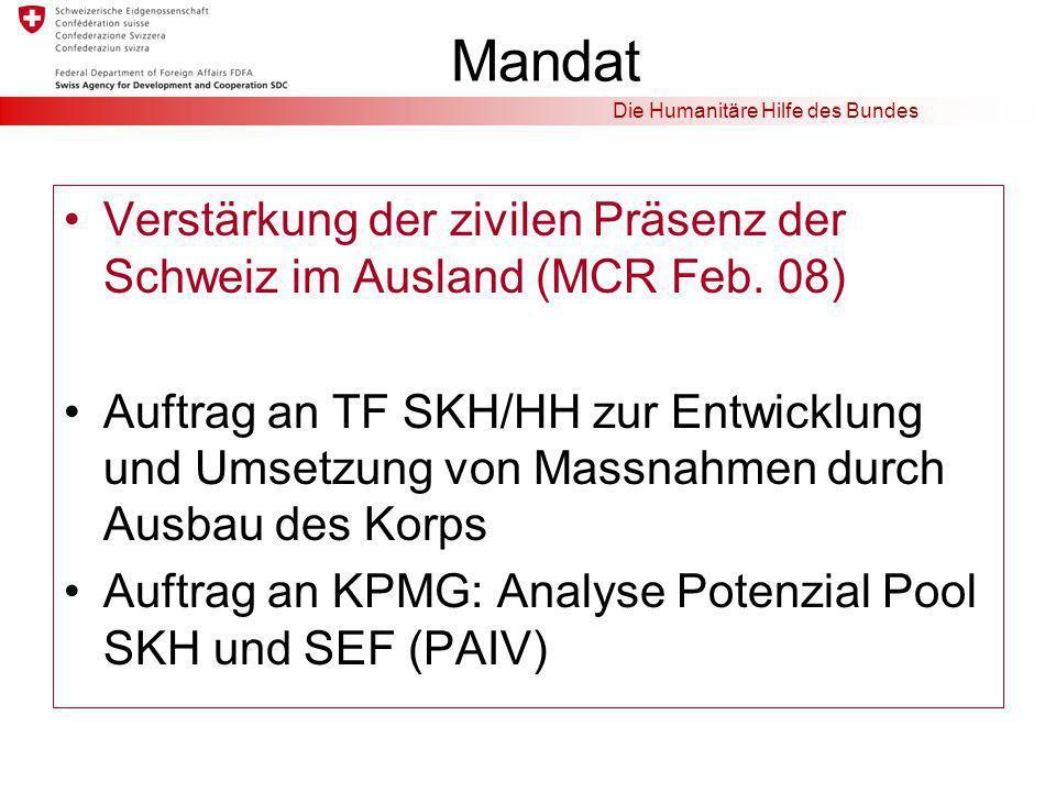 Die Humanitäre Hilfe des Bundes Mandat Verstärkung der zivilen Präsenz der Schweiz im Ausland (MCR Feb.