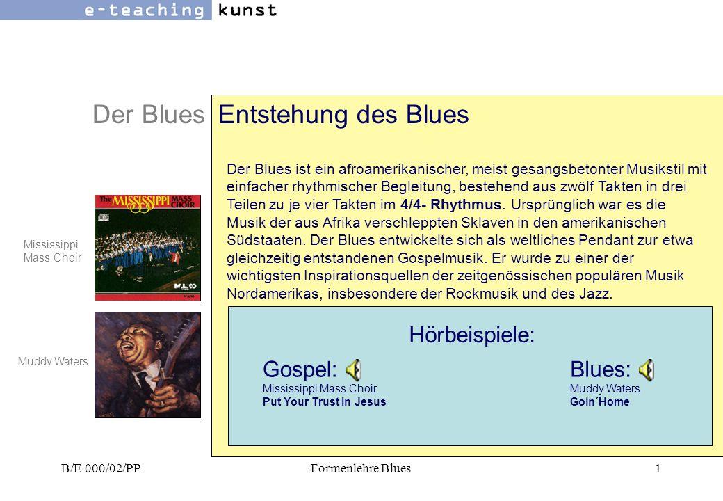 B/E 000/02/PPFormenlehre Blues1 Der BluesEntstehung des Blues Der Blues ist ein afroamerikanischer, meist gesangsbetonter Musikstil mit einfacher rhythmischer Begleitung, bestehend aus zwölf Takten in drei Teilen zu je vier Takten im 4/4- Rhythmus.