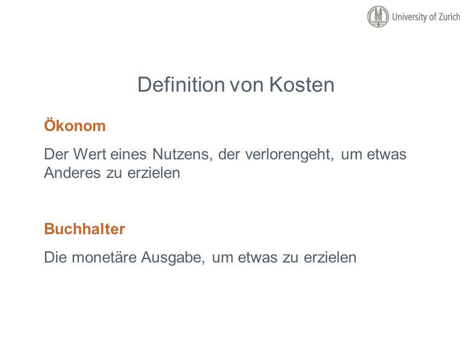 Definition von Kosten Ökonom Der Wert eines Nutzens, der verlorengeht, um etwas Anderes zu erzielen Buchhalter Die monetäre Ausgabe, um etwas zu erzie