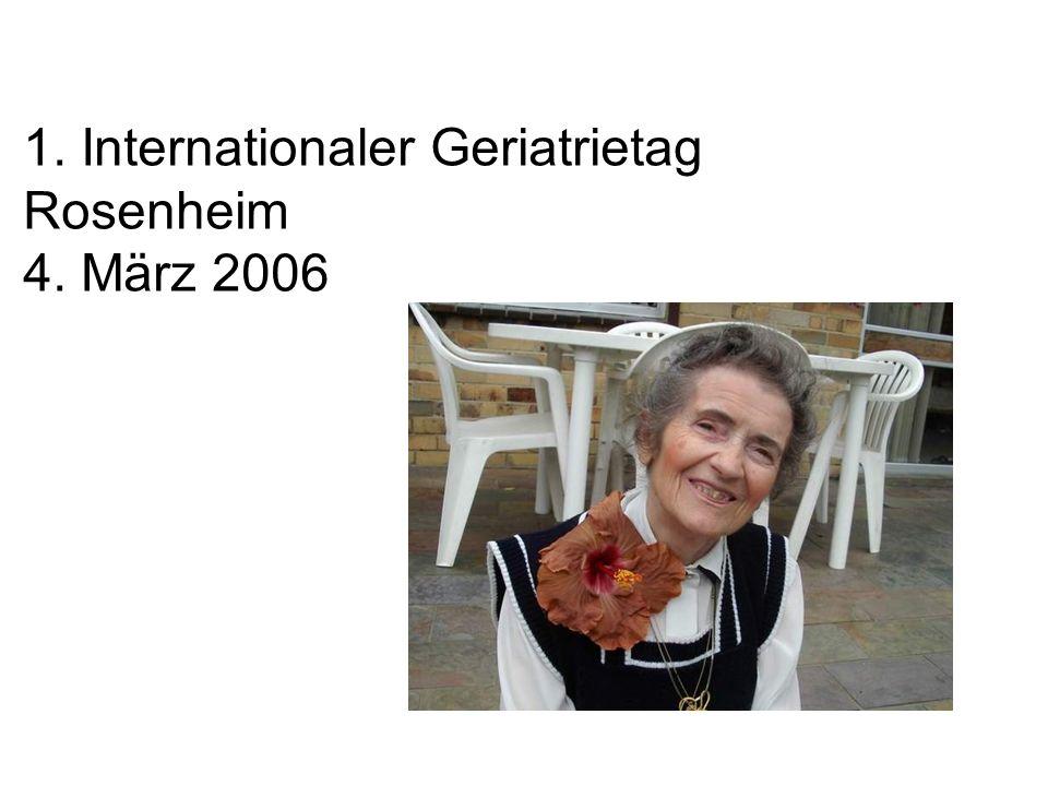 1. Internationaler Geriatrietag Rosenheim 4. März 2006