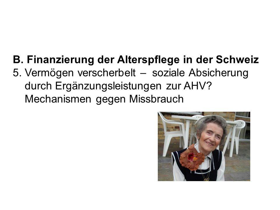 B. Finanzierung der Alterspflege in der Schweiz 5. Vermögen verscherbelt – soziale Absicherung durch Ergänzungsleistungen zur AHV? Mechanismen gegen M