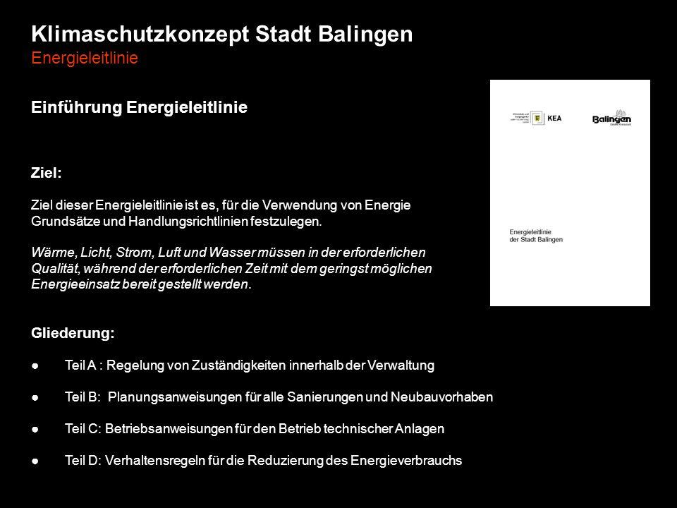 Klimaschutzkonzept Stadt Balingen Energieleitlinie Einführung Energieleitlinie Gliederung: Teil A : Regelung von Zuständigkeiten innerhalb der Verwalt