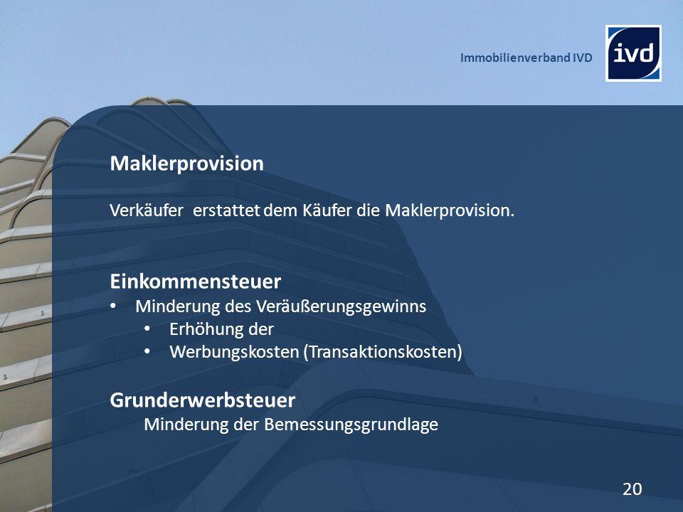 Immobilienverband IVD 20 Maklerprovision Verkäufer erstattet dem Käufer die Maklerprovision.