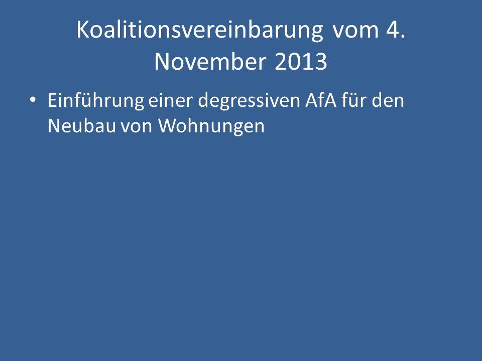 Koalitionsvereinbarung vom 4. November 2013 Einführung einer degressiven AfA für den Neubau von Wohnungen
