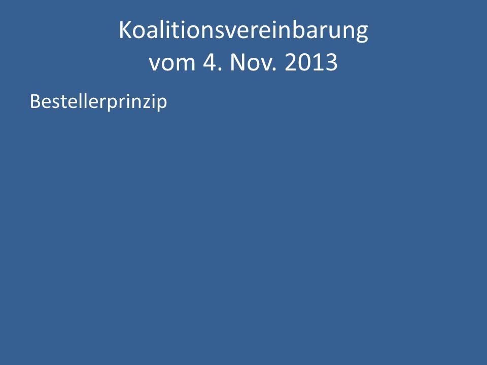 Koalitionsvereinbarung vom 4. Nov. 2013 Bestellerprinzip