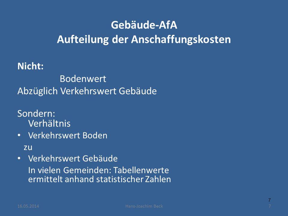 Gebäude-AfA Aufteilung der Anschaffungskosten Nicht: Bodenwert Abzüglich Verkehrswert Gebäude Sondern: Verhältnis Verkehrswert Boden zu Verkehrswert G