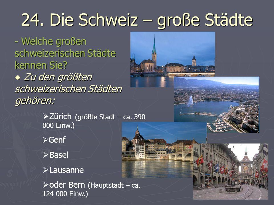 24.Die Schweiz – große Städte - Welche großen schweizerischen Städte kennen Sie.