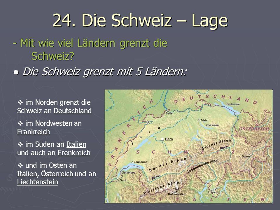 24.Die Schweiz – Lage - Mit wie viel Ländern grenzt die Schweiz.