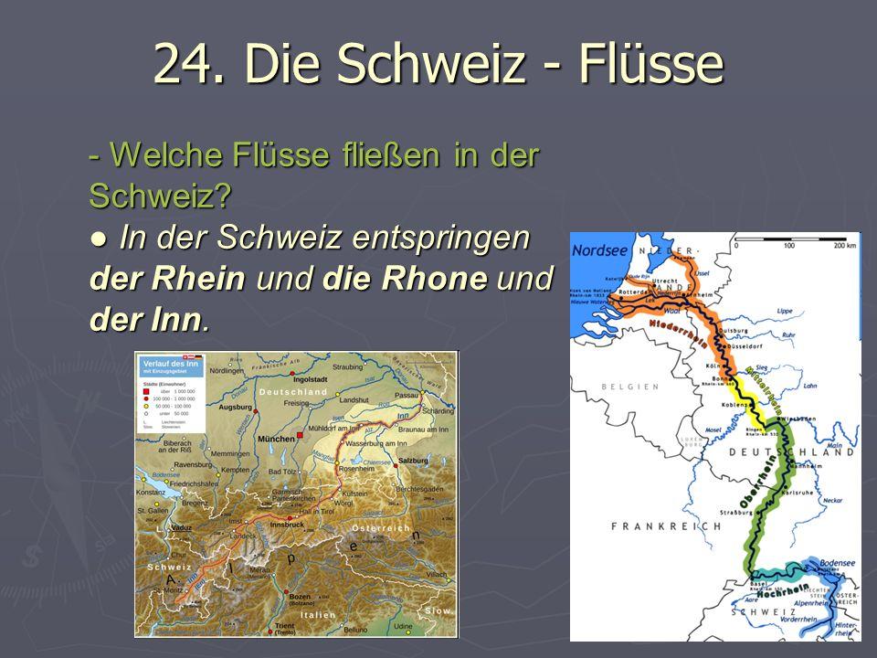 24.Die Schweiz - Flüsse - Welche Flüsse fließen in der Schweiz.
