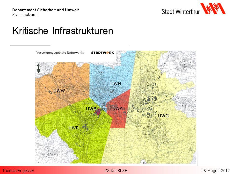 Thomas EngesserZS Kdt Kt ZH28. August 2012 Departement Sicherheit und Umwelt Zivilschutzamt Kritische Infrastrukturen