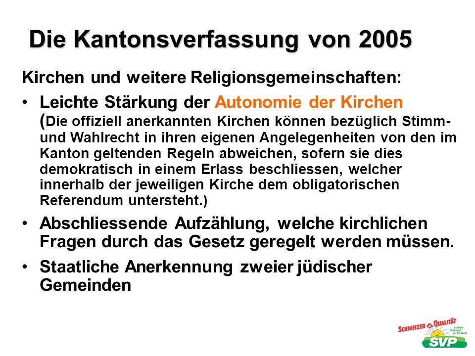 Die Kantonsverfassung von 2005 Kirchen und weitere Religionsgemeinschaften: Leichte Stärkung der Autonomie der Kirchen ( Die offiziell anerkannten Kir