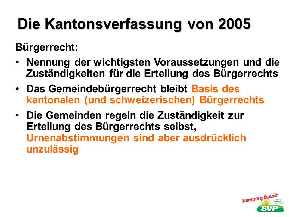 Die Kantonsverfassung von 2005 Volksrechte: Senkung der für die Ausübung des Initiativ- und Referendumsrechts notwendigen Unterschriftenzahlen: von 10 000 auf 6000 bei Volksinitiativen und von 5000 auf 3000 beim Volksreferendum.
