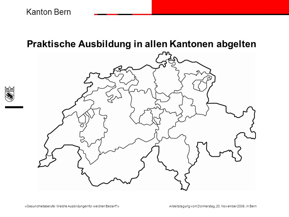 Kanton Bern «Gesundheitsberufe: Welche Ausbildungen für welchen Bedarf »Arbeitstagung vom Donnerstag, 20.