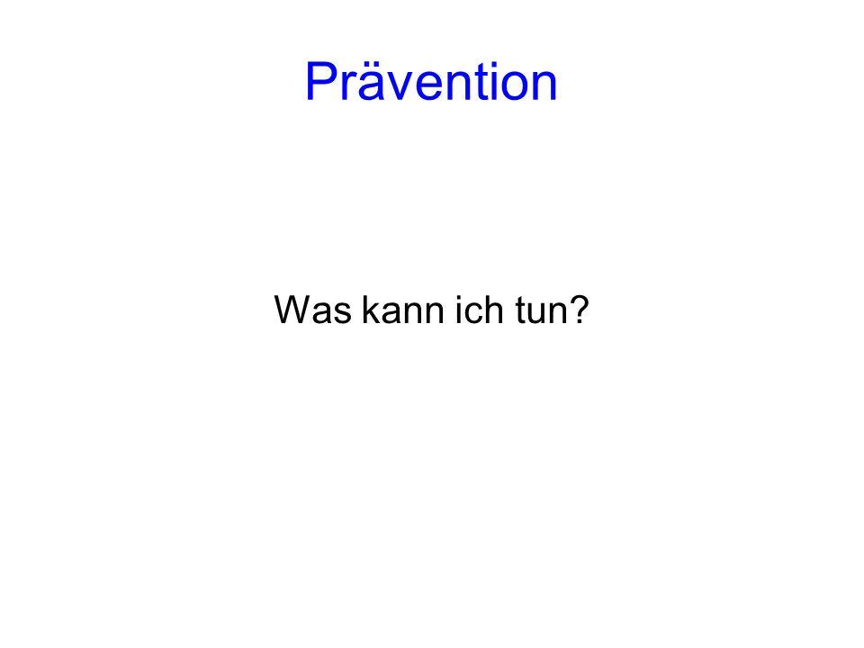 Prävention Was kann ich tun?