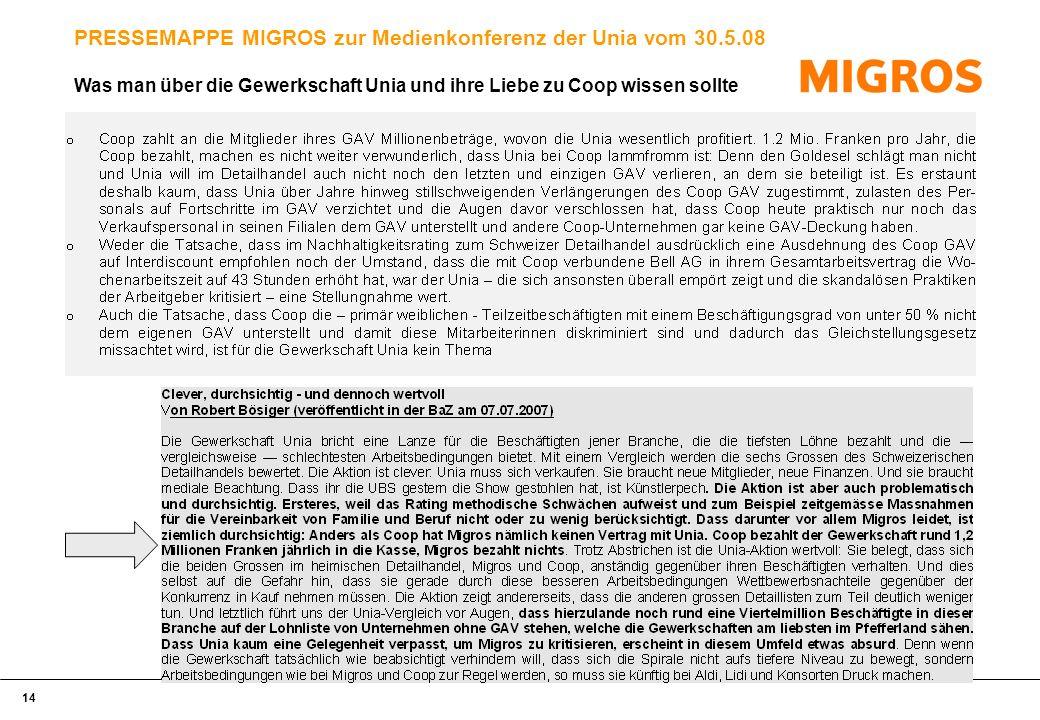 14 PRESSEMAPPE MIGROS zur Medienkonferenz der Unia vom 30.5.08 Was man über die Gewerkschaft Unia und ihre Liebe zu Coop wissen sollte