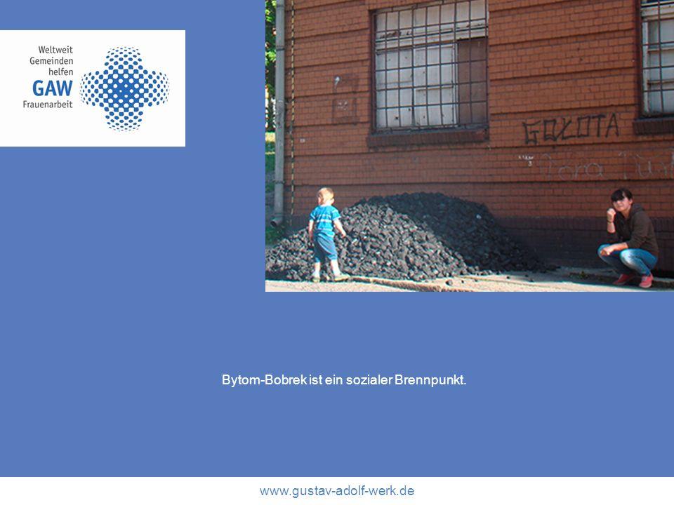 www.gustav-adolf-werk.de Bytom-Bobrek ist ein sozialer Brennpunkt.