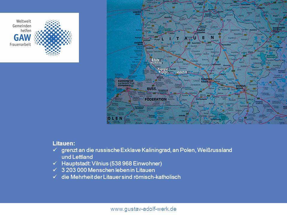 www.gustav-adolf-werk.de Litauen: grenzt an die russische Exklave Kaliningrad, an Polen, Weißrussland und Lettland Hauptstadt: Vilnius (538 968 Einwoh