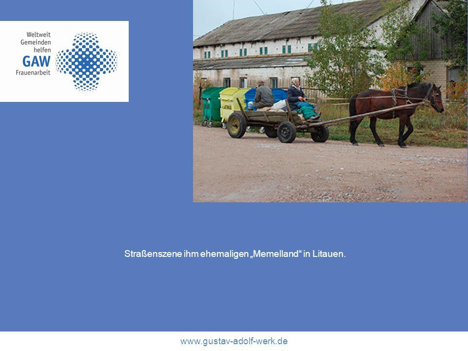 www.gustav-adolf-werk.de Straßenszene ihm ehemaligen Memelland in Litauen.
