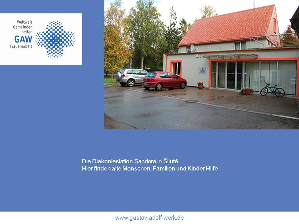 www.gustav-adolf-werk.de Die Diakoniestation Sandora in Šilutė. Hier finden alte Menschen, Familien und Kinder Hilfe.