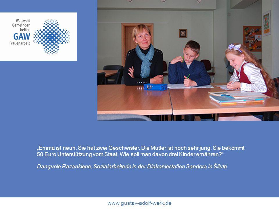 www.gustav-adolf-werk.de Emma ist neun. Sie hat zwei Geschwister. Die Mutter ist noch sehr jung. Sie bekommt 50 Euro Unterstützung vom Staat. Wie soll