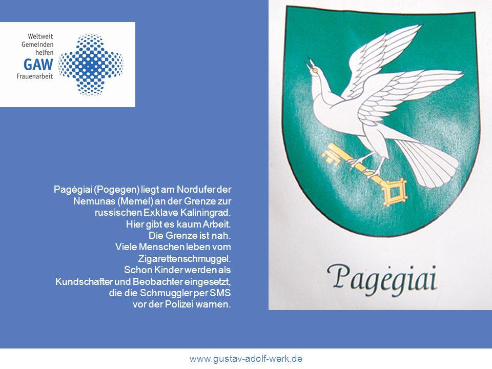 www.gustav-adolf-werk.de Pagėgiai (Pogegen) liegt am Nordufer der Nemunas (Memel) an der Grenze zur russischen Exklave Kaliningrad. Hier gibt es kaum