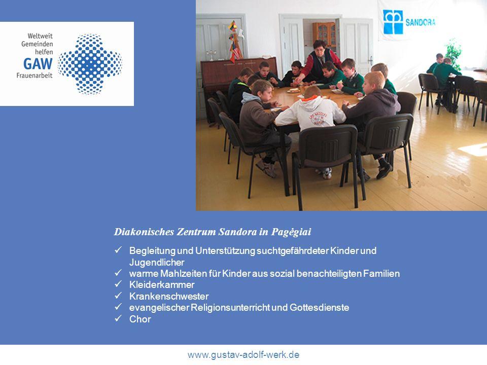 www.gustav-adolf-werk.de Diakonisches Zentrum Sandora in Pagėgiai Begleitung und Unterstützung suchtgefährdeter Kinder und Jugendlicher warme Mahlzeit