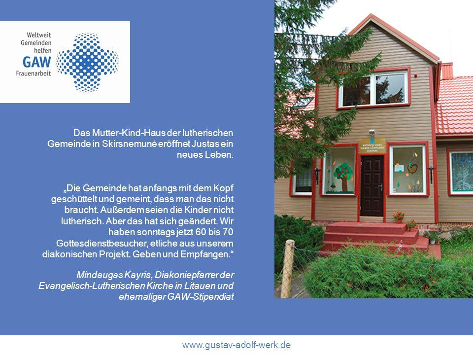 www.gustav-adolf-werk.de Das Mutter-Kind-Haus der lutherischen Gemeinde in Skirsnemunė eröffnet Justas ein neues Leben. Die Gemeinde hat anfangs mit d