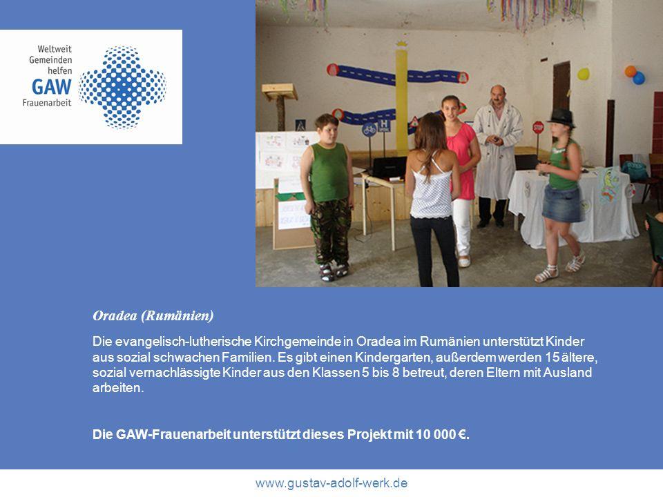 www.gustav-adolf-werk.de Oradea (Rumänien) Die evangelisch-lutherische Kirchgemeinde in Oradea im Rumänien unterstützt Kinder aus sozial schwachen Fam