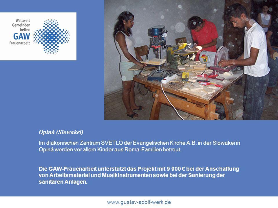 www.gustav-adolf-werk.de Opiná (Slowakei) Im diakonischen Zentrum SVETLO der Evangelischen Kirche A.B. in der Slowakei in Opiná werden vor allem Kinde