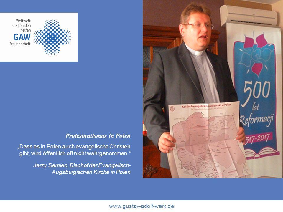 www.gustav-adolf-werk.de Protestantismus in Polen Dass es in Polen auch evangelische Christen gibt, wird öffentlich oft nicht wahrgenommen. Jerzy Sami
