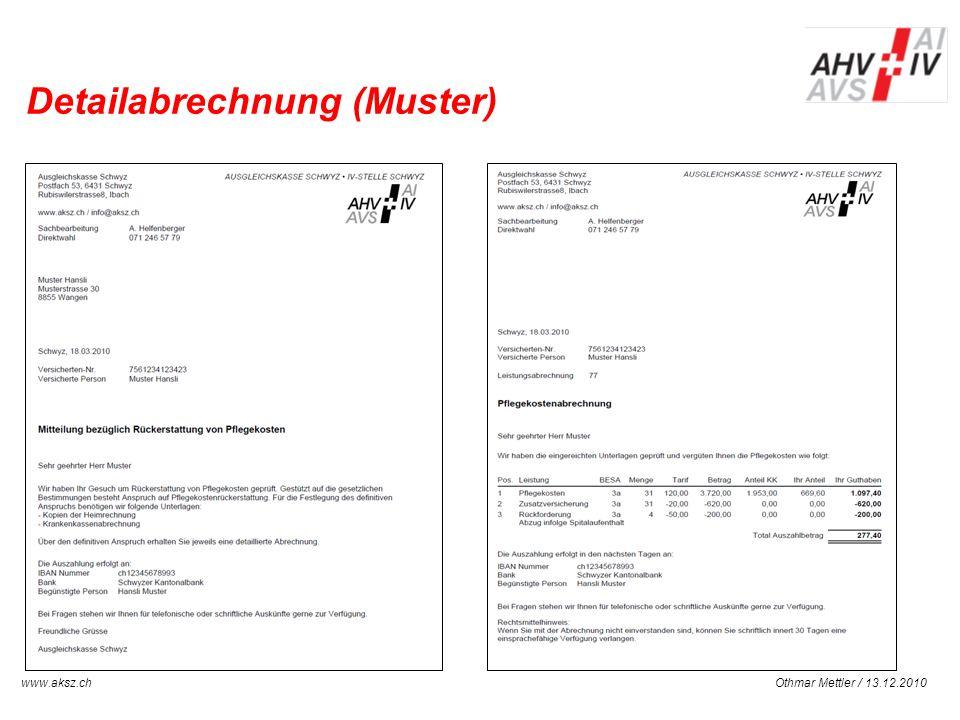 Othmar Mettler / 13.12.2010www.aksz.ch AUSGLEICHSKASSE IV-STELLE SCHWYZ Detailabrechnung (Muster)