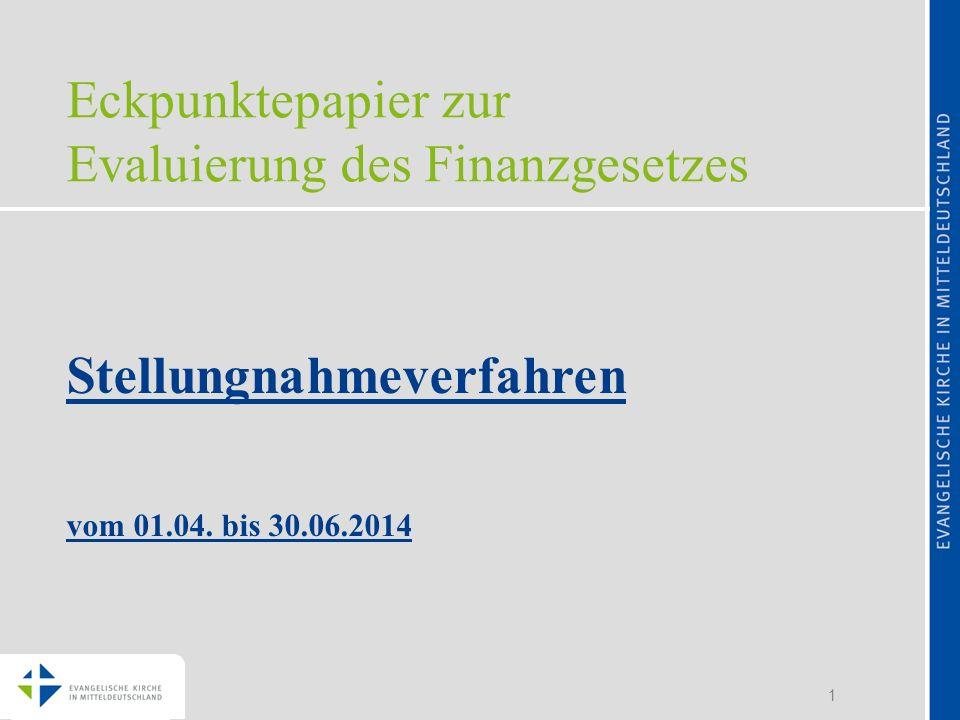 1 Eckpunktepapier zur Evaluierung des Finanzgesetzes Stellungnahmeverfahren vom 01.04. bis 30.06.2014