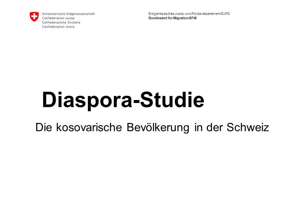 Eidgenössisches Justiz- und Polizeidepartement EJPD Bundesamt für Migration BFM Diaspora-Studien: Die kosovarische Bevölkerung in der Schweiz 2 Warum Diaspora-Studien.