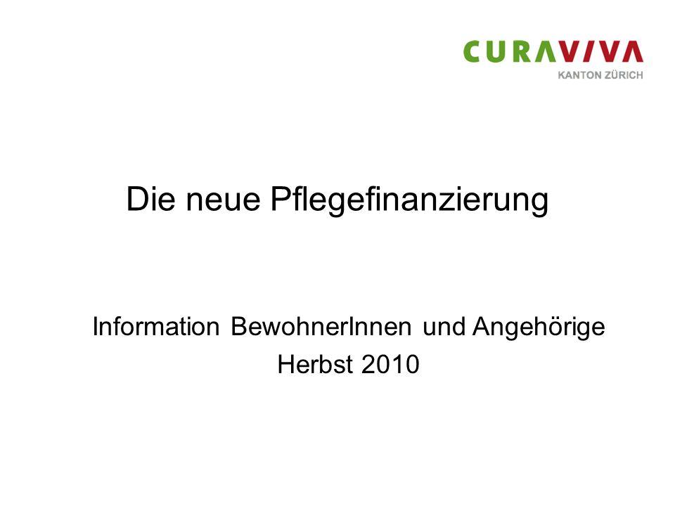 Die neue Pflegefinanzierung Information BewohnerInnen und Angehörige Herbst 2010