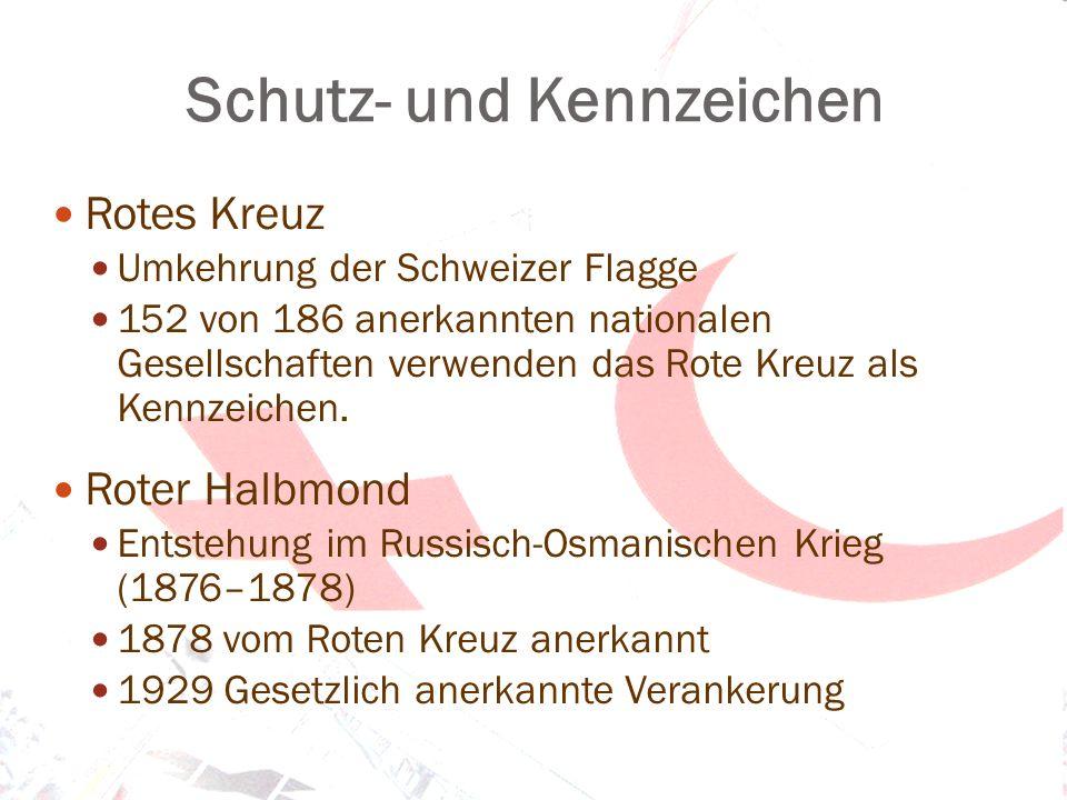 Schutz- und Kennzeichen Rotes Kreuz Umkehrung der Schweizer Flagge 152 von 186 anerkannten nationalen Gesellschaften verwenden das Rote Kreuz als Kenn