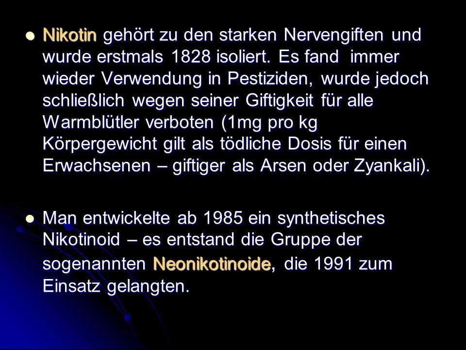 Nikotin gehört zu den starken Nervengiften und wurde erstmals 1828 isoliert. Es fand immer wieder Verwendung in Pestiziden, wurde jedoch schließlich w