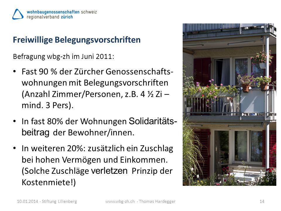 10.01.2014 - Stiftung Lilienbergwww.wbg-zh.ch - Thomas Hardegger14 Befragung wbg-zh im Juni 2011: Fast 90 % der Zürcher Genossenschafts- wohnungen mit