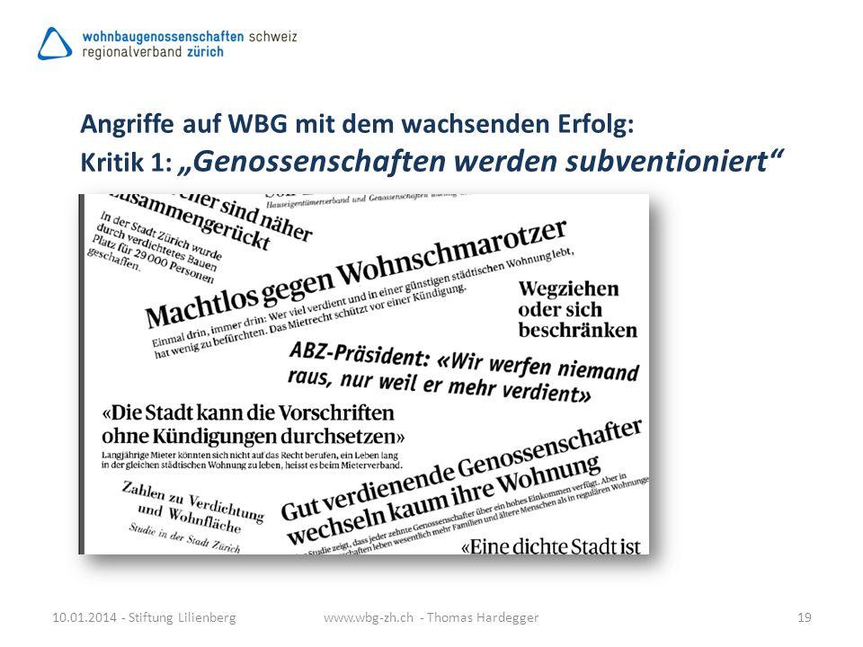 10.01.2014 - Stiftung Lilienbergwww.wbg-zh.ch - Thomas Hardegger19 Angriffe auf WBG mit dem wachsenden Erfolg: Kritik 1:Genossenschaften werden subven