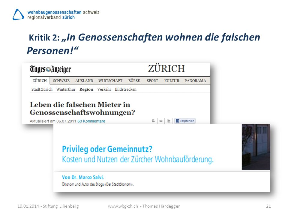 10.01.2014 - Stiftung Lilienbergwww.wbg-zh.ch - Thomas Hardegger21 Kritik 2: In Genossenschaften wohnen die falschen Personen!