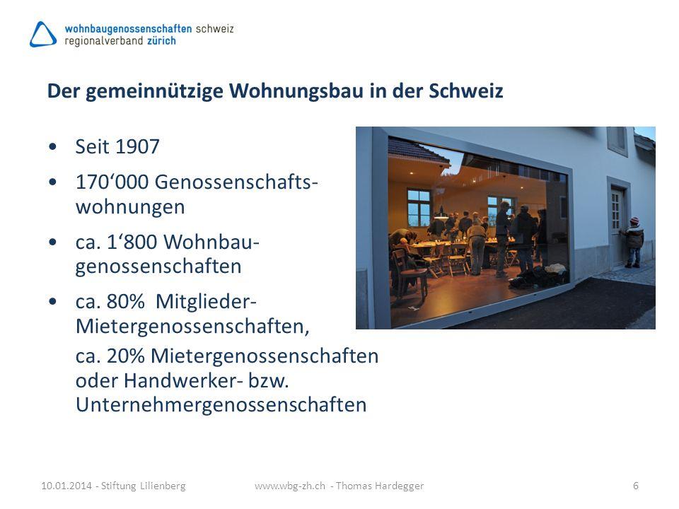 Der gemeinnützige Wohnungsbau in der Schweiz Seit 1907 170000 Genossenschafts- wohnungen ca. 1800 Wohnbau- genossenschaften ca. 80% Mitglieder- Mieter