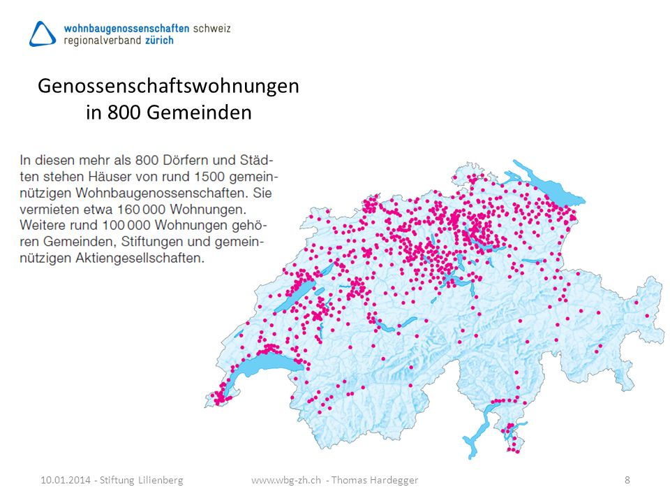 Genossenschaftswohnungen in 800 Gemeinden 10.01.2014 - Stiftung Lilienberg8www.wbg-zh.ch - Thomas Hardegger